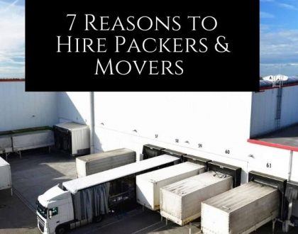 7 Reasons to Hire Packers & Movers for Home Shifting